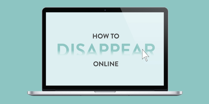 how to disappear online - unpocogeek.com