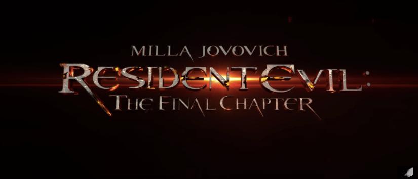 Resident Evil: The Final Chapter, primer trailer oficial